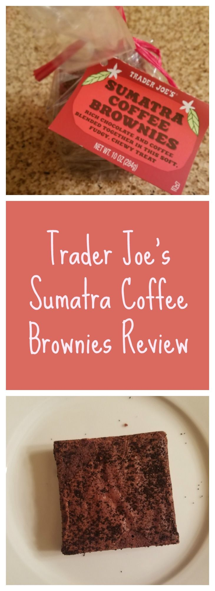 A full review of Trader Joe's Sumatra Coffee Brownies with nutritional information, ingredients, allergy information, how to prepare, pictures and thoughts on the product.