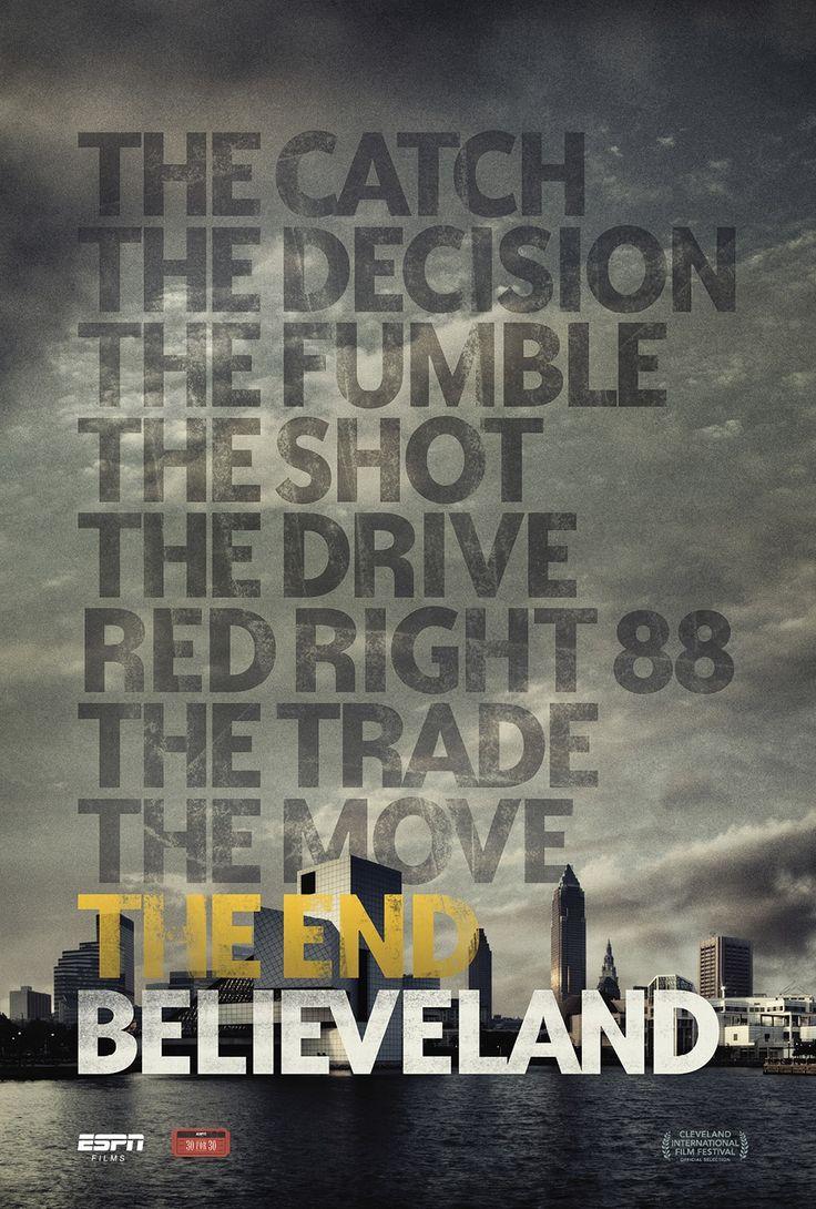 ESPN Films: Believeland [2016] directed by Andy Billman. There's a special place on the southern shore of Lake Erie, at the mouth of the Cuyahoga River known as Cleveland. Directed by Ohio native Andy Billman, this evocative documentary will take viewers on a trip that goes back 50 years and captures the seminal ups and downs of the once-thriving metropolis.