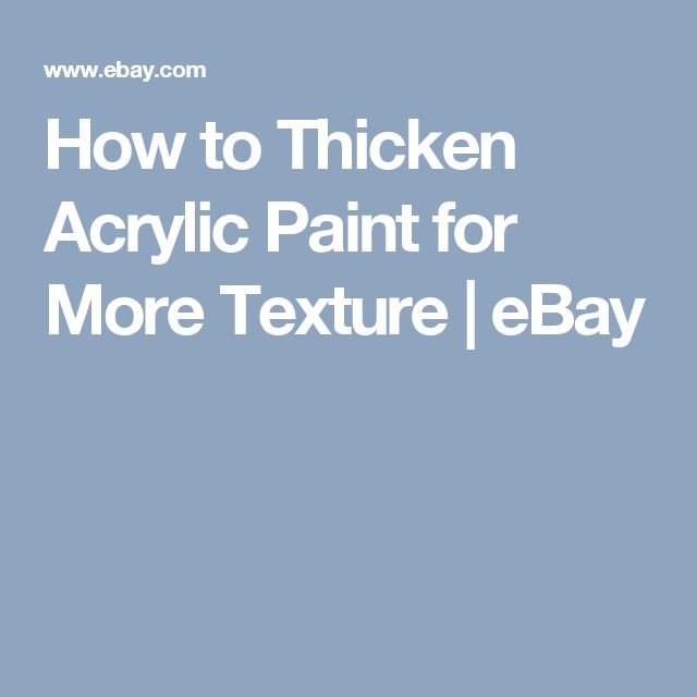How To Thicken Acrylic Paint For Canvas