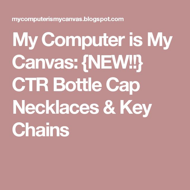 My Computer is My Canvas: {NEW!!} CTR Bottle Cap Necklaces & Key Chains