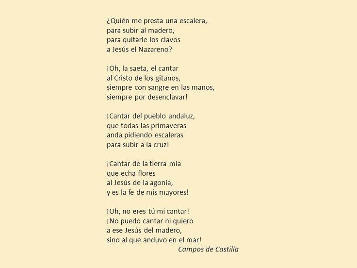 ''La saeta'' es un poema de Machado que pertenece al libro ''Campos de Castilla'' que fue publicado en 1912.  Hemos elegido éste poema ya que es menos íntima y más de historia. Y además nos recuerda a nuestra cultura, sobre todo cuando dice ''¿Quién me presta una escalera, para subir al madero para quitarle los clavos a Jesús el Nazareno?''
