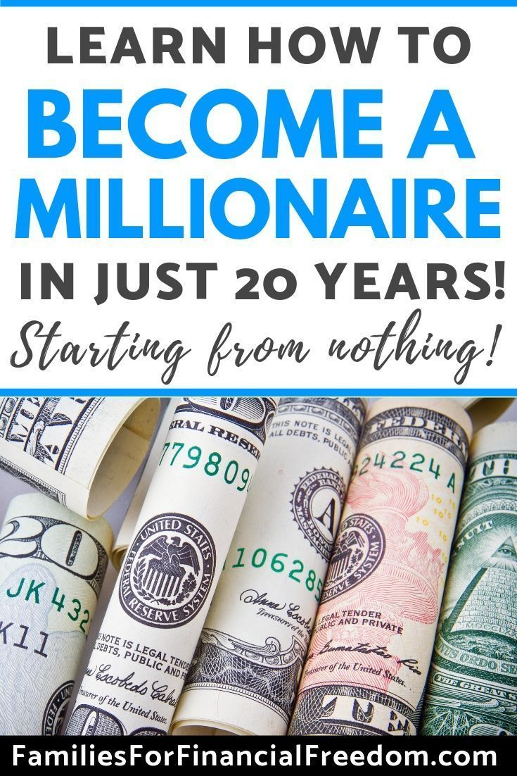 How To Become A Millionaire In As Little As 20 Years From Nothing Become A Millionaire Investing Money Money Saving Tips