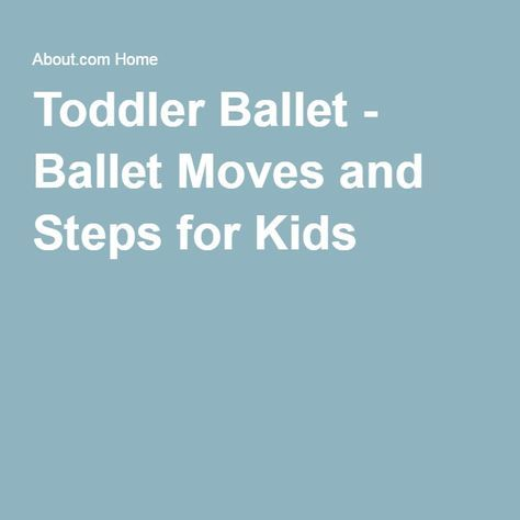 Toddler Ballet - Ballet Moves and Steps for Kids