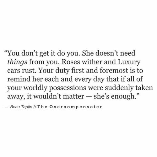She doesn't need things, she needs you.