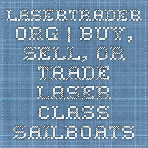 lasertrader.org |  Buy, sell, or trade Laser class sailboats