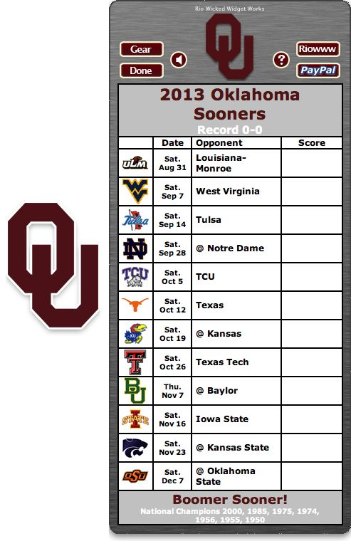 Free 2013 Oklahoma Sooners Football Schedule Widget - Boomer Sooner! - National Champions 2000, 1985, 1975, 1974, 1956, 1955, 1950  http://riowww.com/teamPages/Oklahoma_Sooners.htm