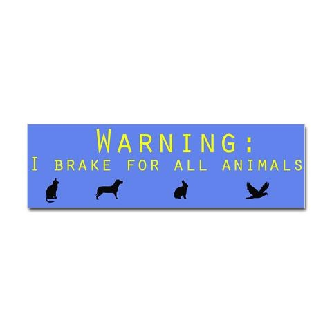 i brake for all animals Sticker (Bumper) Environment Bumper Sticker by Ye Olde General Store