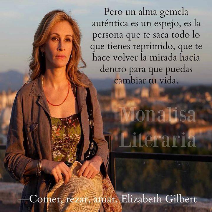 Alma gemela —Comer, rezar, amar. Elizabeth Gilbert.