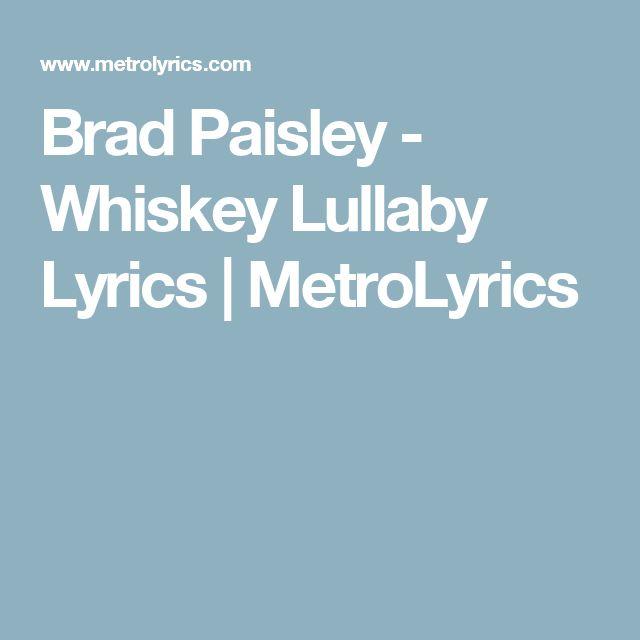 Brad Paisley - Whiskey Lullaby Lyrics   MetroLyrics
