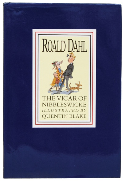 DAHL, Roald - The Vicar of Nibbleswicke, 1991.  Illustrated by Quentin Blake. First edition, first impression.