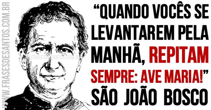 """""""Quando vocês se levantarem pela manhã, repitam sempre: Ave Maria!."""" SãoJoãoBosco #AveMaria #Maria #DomBosco"""