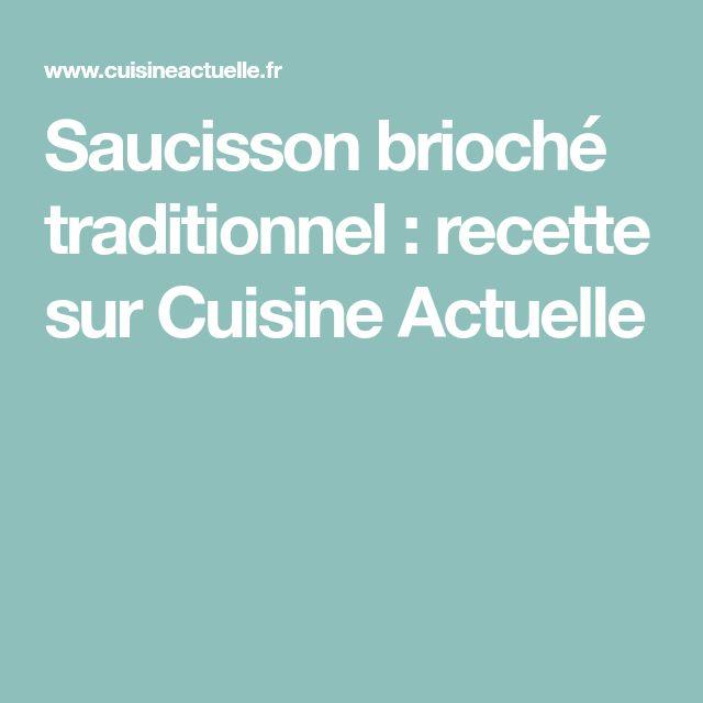 Saucisson brioché traditionnel : recette sur Cuisine Actuelle