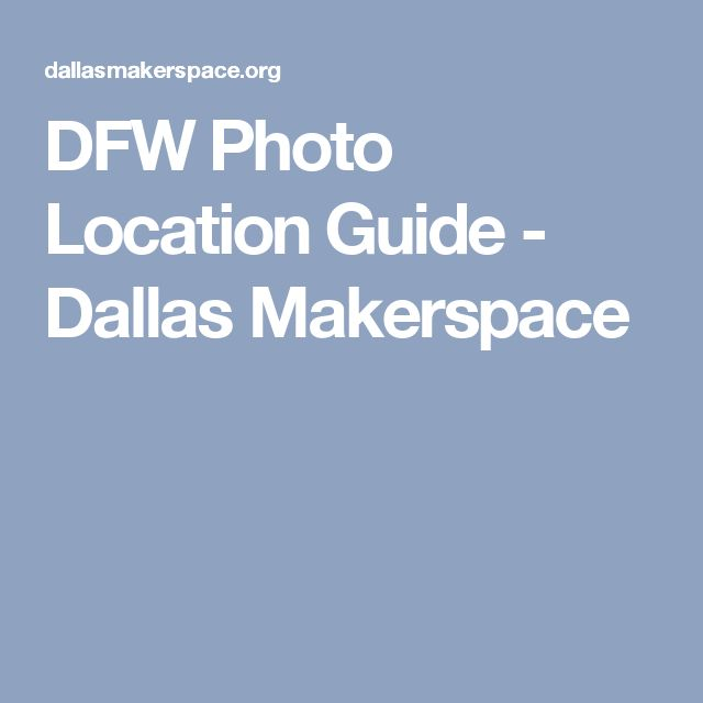 DFW Photo Location Guide - Dallas Makerspace