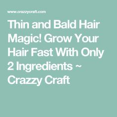 Thin and Bald Hair Magic! Grow Your Hair Fast With Only 2 Ingredients ~ Crazzy Craft