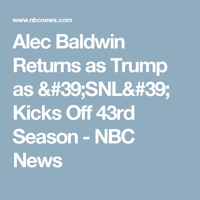 Alec Baldwin Returns as Trump as 'SNL' Kicks Off 43rd Season - NBC News