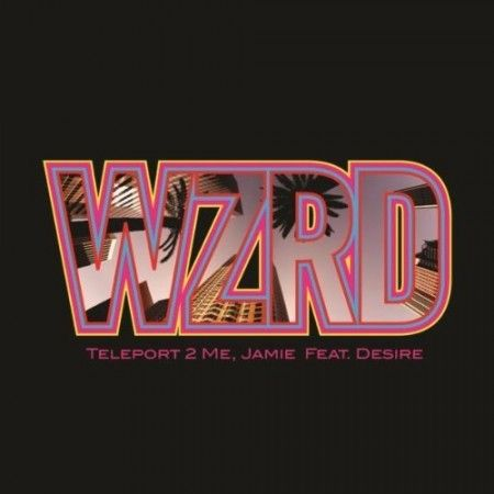 WZRD (KiD CuDi & Dot Da Genius) ft. Desire – Teleport 2 Me, Jamie