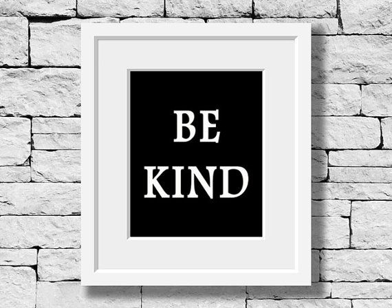 Be Kind Quote Kindness Quote Kind Sayings by IDefineMeProject, $10.00