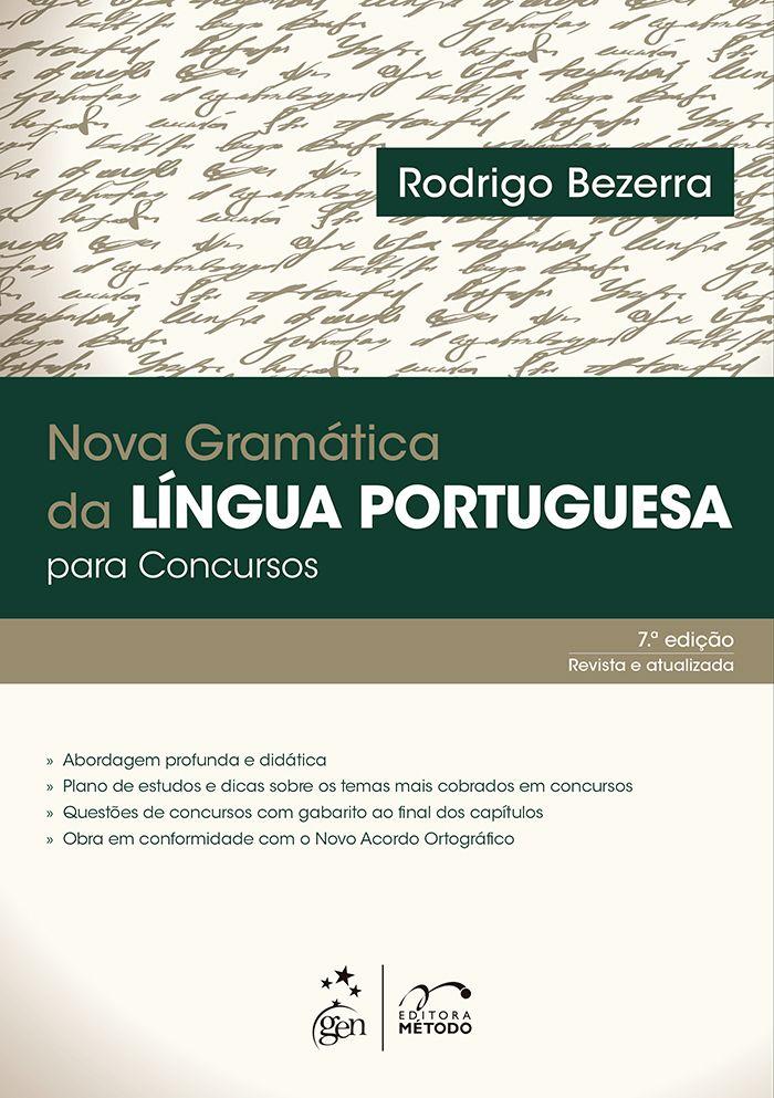 Título:Nova Gramática da Língua Portuguesa para Concursos Autores:BEZERRA, Rodrigo Ids:9788530961077 Formatos:AZW3, EPUB, PDF