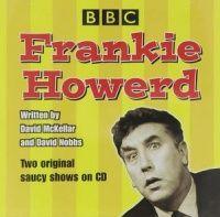 Frankie Howard written by David McKellar and David Nobbs performed by Frankie Howerd on CD (Abridged)