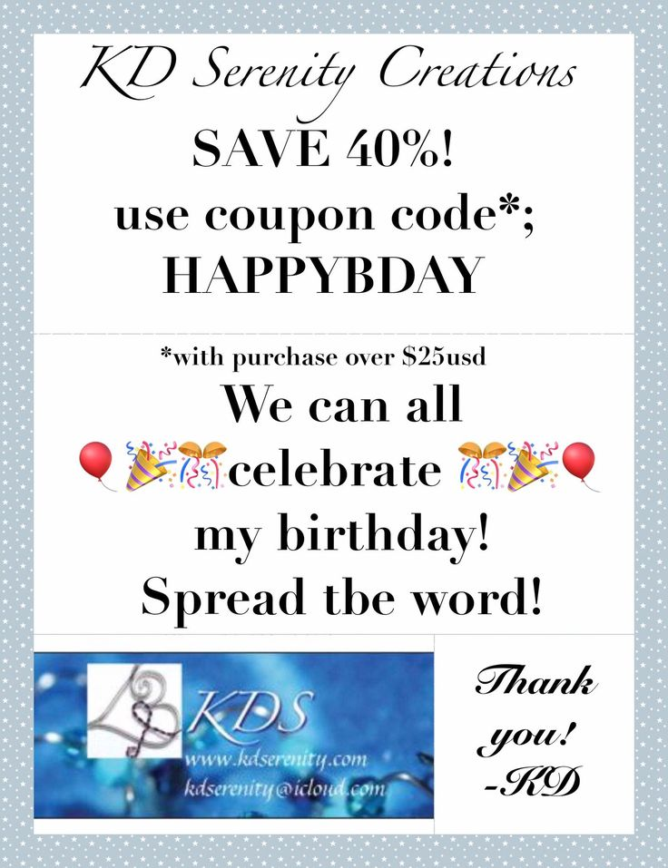 Coupon code, HAPPYBDAY to save 40% on orders over $25 USD. Good until May 5, 2017 in my Etsy shop; www.etsy.com/shop/kdserenitycreations