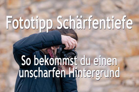 Fototipp Schärfentiefe