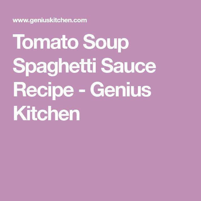 Tomato Soup Spaghetti Sauce Recipe - Genius Kitchen