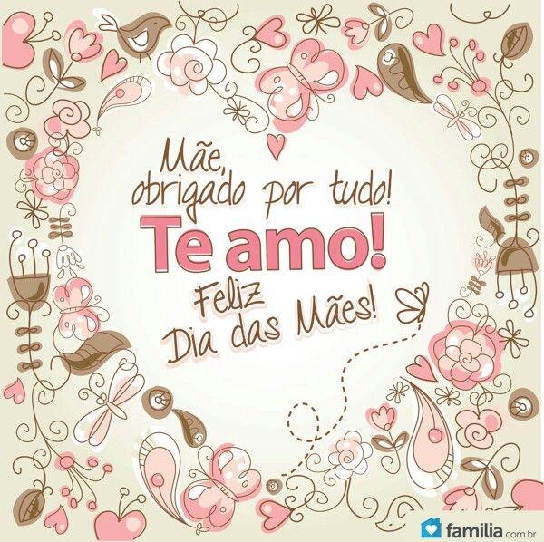 Mãe, obrigado por tudo! Te Amo! ♥
