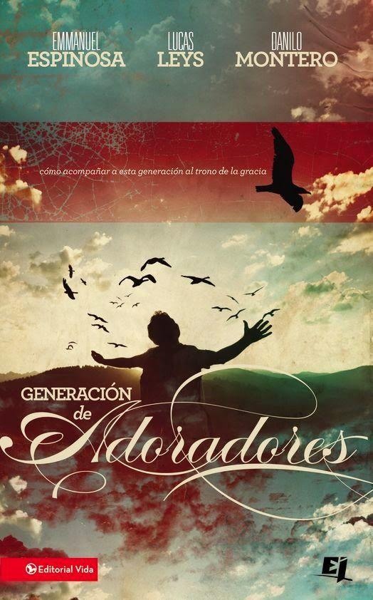 Link: http://tu-biblioteca-cristiana.blogspot.com/2014/10/generacion-de-adoradores-lucas-leys.html