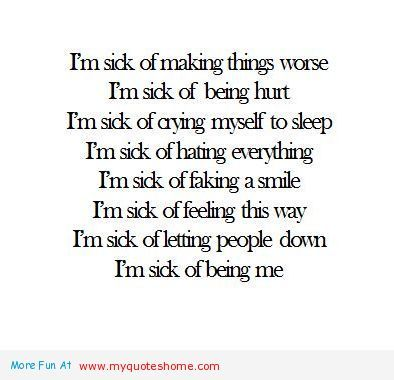 tired+of+life+quotes | am sick of hating everything - quotes about not giving up | My Quotes ...