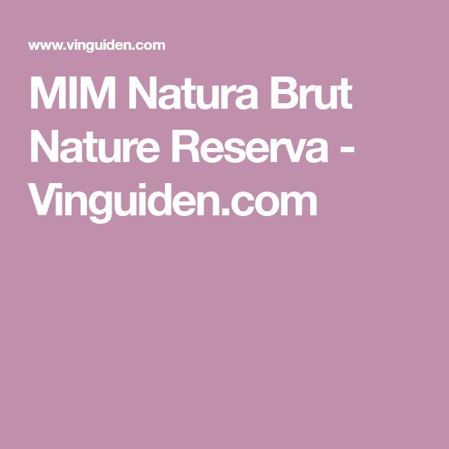 MIM Natura Brut Nature Reserva - Vinguiden.com