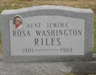 """ Aunt Jemima "" Rosa, Washington Riles - 1901- 1969 = Brown Co, Ohio"
