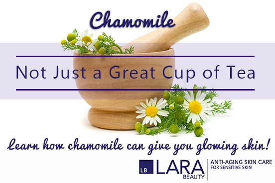 Chamomile has amazing skin care benefits! Learn what they are http://www.larabeauty.com/Articles-chamomile.aspx