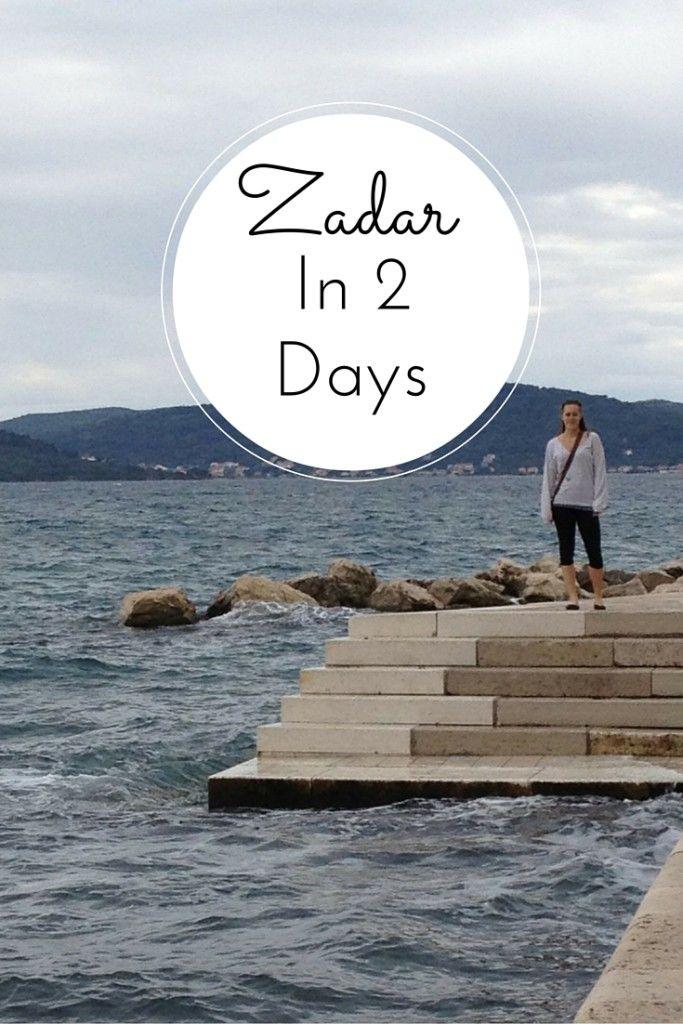 Zadar in 2 Days - The Restless Worker