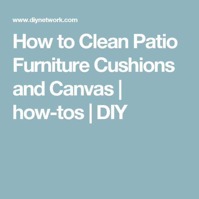 25 Best Ideas About Cleaning Patio Furniture On Pinterest Outdoor Products Fade It And