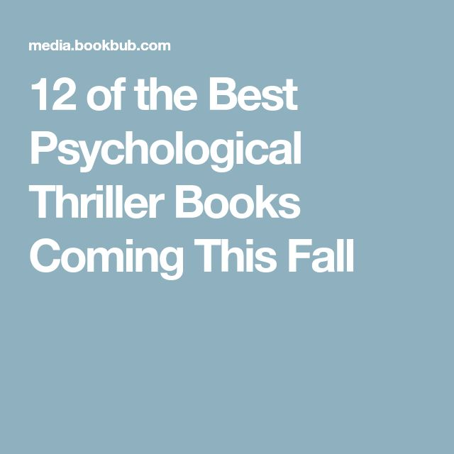 12 of the Best Psychological Thriller Books Coming This Fall