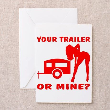 Your Trailer Or Mine? Greeting Cards (Pk of 20) on CafePress.com