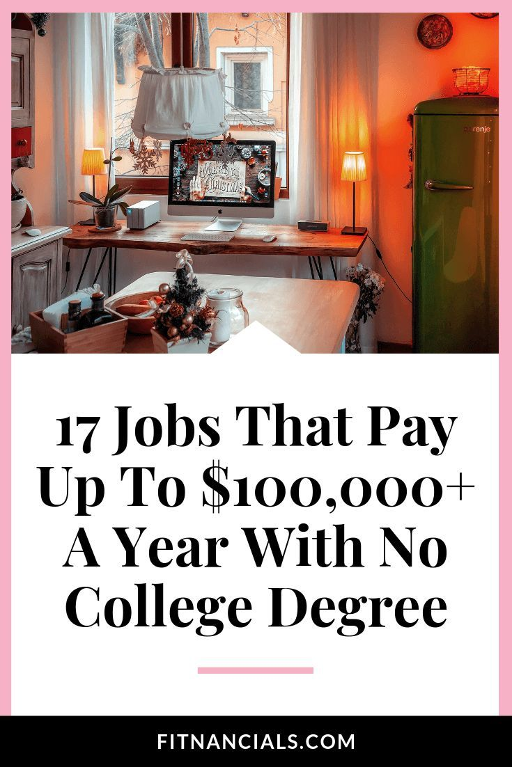 12 Jobs That Pay Up To 100 000 A Year With No College Degree