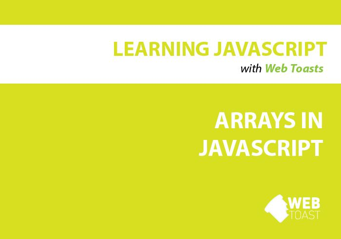 ARRAYS IN JAVASCRIPT - http://webtoasts.com/2016/01/16/arrays-in-javascript/ #Array, #ArrayInJavascript, #ArraysInProgramming, #JavaScriptTutorials, #LearningJavascript, #MultiDimensionalArray, #WebToasts We have learned about Number, strings and Boolean data types. These are great to store individual amount of data.  Sometimes we need to manipulate a group of data like a set of fruits, a list of ingredients to make a yummy recipe.  We can create as many variables as we ca