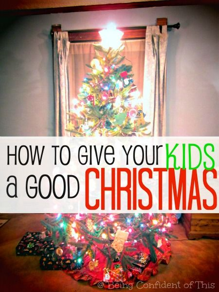 Sometimes the Holidays can be really tough, especially when life circumstances keep you down. How to give your kids a a good Christmas anyways... from Being Confident of This