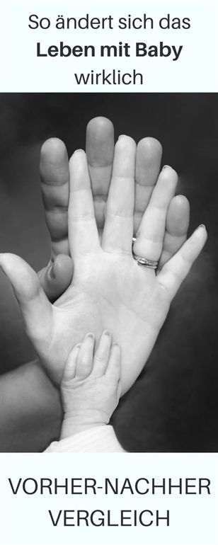 Leben mit Baby – vorher nachher – das ändert sich wirklich! ♥ Alltag, Freizei…