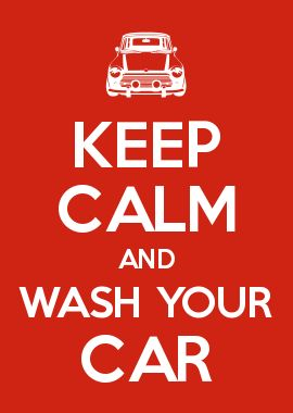 KEEP CALM AND WASH YOUR CAR