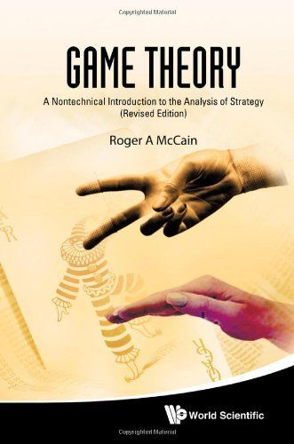 40 best game theory images on pinterest game theory learning and game theory a nontechnical introduction to the analysis of strategy by roger a mccain fandeluxe Image collections