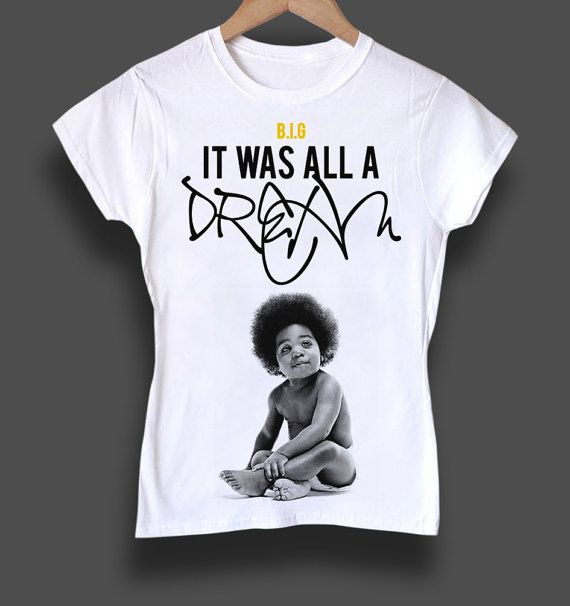 Notorious BIG It Was All a Dream women's tshirt