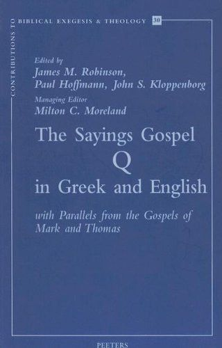 The Sayings Gospel of Q in Greek and English with Parallels from the Gospels of Mark and Thomas (Con