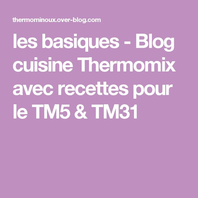 les basiques - Blog cuisine Thermomix avec recettes pour le TM5 & TM31