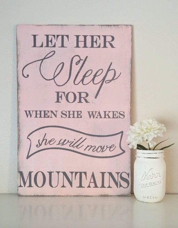 """*UPDATE* This is now made in a 24"""" x 24"""" size, see link for updated info & photos :) LET HER SLEEP for when she wakes, she will move mountains. 12"""" x 18"""" Handpainted, Distressed Wood Sign for Baby Girl Nursery/Room Decor by #EllisonMade, $38.00"""