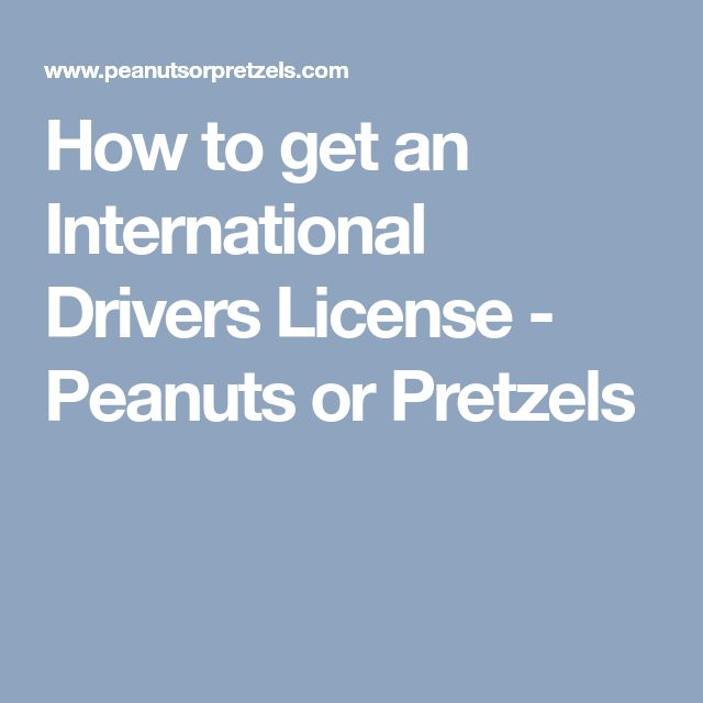 How to get an International Drivers License - Peanuts or Pretzels