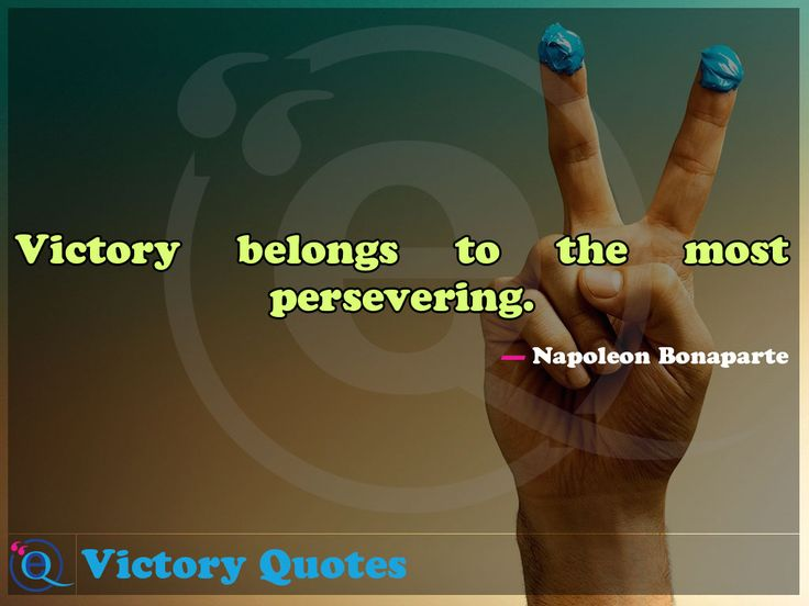 Victory belongs to the most persevering. Victory Quotes 4