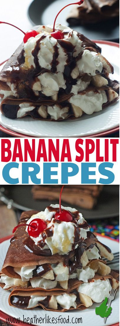 Chocolate crepes, whipped cream, fresh bananas, hot fudge, pineapple topping, AND cherries?! Yes, yes, and a million more yessses! Banana Split Crepes for the win!