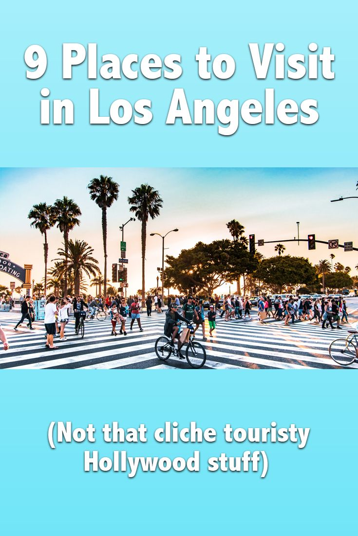 9 Places To Visit In Los Angeles California Travel Explore Southern California California Travel Destinations